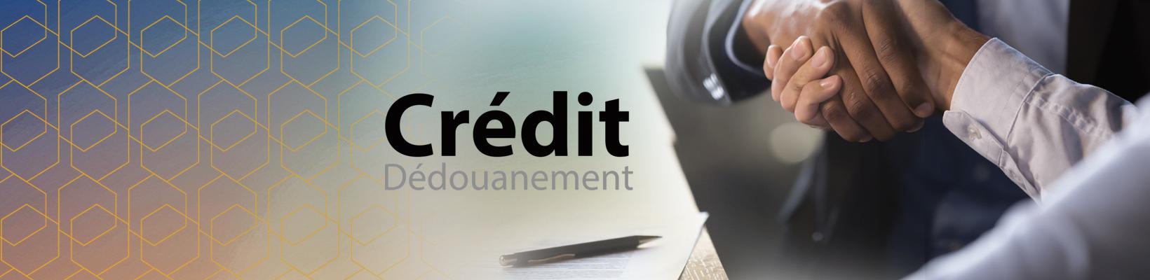 1640x400-credit-Dedouanement
